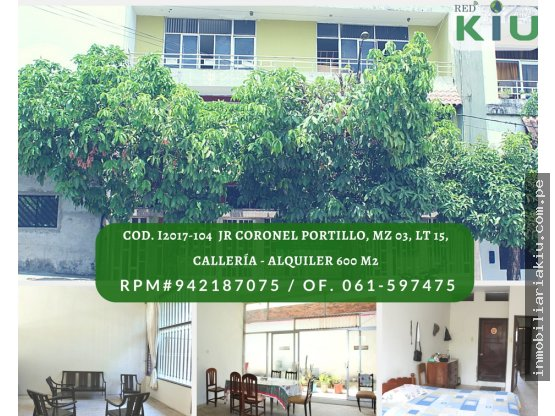 i2017104B Casa en Alquiler, Callería  600M2