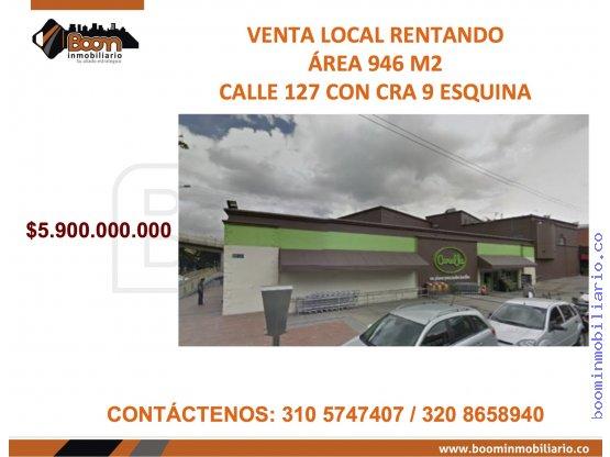 **VENTA LOCAL 946 M2 CL127 CRA 9 RENT.