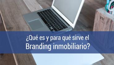 ¿Branding inmobiliario?, ¿qué es y para qué sirve?