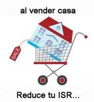 Reduce el ISR al vender tu propiedad...