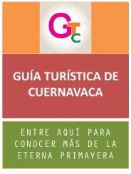 GUÍA TURÍSTICA CUERNAVACA